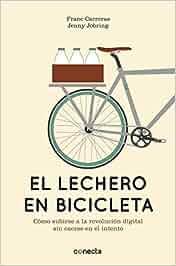 El lechero en bicicleta: Cómo subirse a la revolución