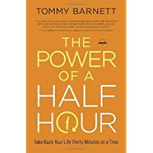 The Power of a Half Hour HB by Tommy Barnett (2013) Hardcover