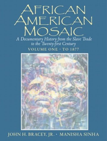 Search : African American Mosaic: A Documentary History from the Slave Trade to the Twenty-First Century, Volume One: To 1877