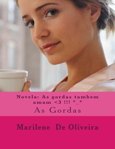 Download Novela: As gordas tambem amam <3 !!! *_*: As Gordas (Portuguese Edition) ebook