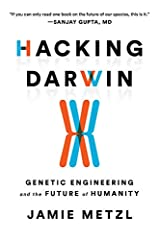 Hacking Darwin: Genetic Engineering and the Future of Humanity Kindle Edition