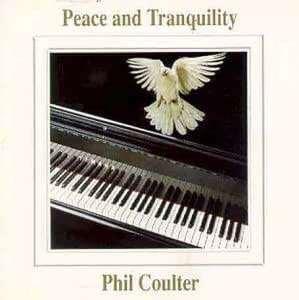 Phil Coulter Peace And Tranquility By Phil Coulter