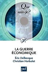 La guerre économique: « Que sais-je ? » n° 3899