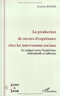 La production de savoirs d'expérience chez les intervenants sociaux par Guylaine Racine