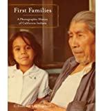 First Families : A Photographic History of California Indians, Frank, L. and Hogeland, Kim, 1597140708