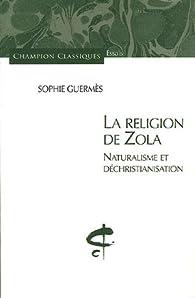 La religion de Zola par Sophie Guermès