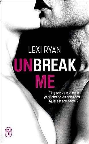 UNBREAK ME LEXI RYAN EBOOK DOWNLOAD