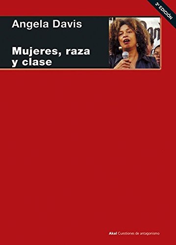 Download Mujeres, raza y clase / Women, Race and Class (Cuestiones de antagonismo / Issues of Antagonism) (Spanish Edition) pdf