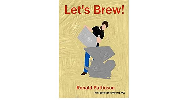 Lets Brew!: Historical homebrew recipes (Mini Book Book 30 ...