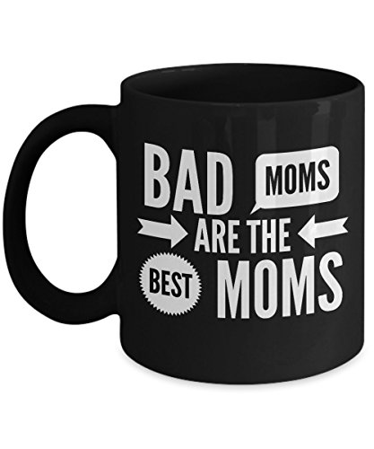 Bad Moms Are The Best Moms