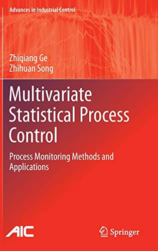 Multivariate Statistical Process Control: Process Monitoring Methods and Applications (Advances in Industrial ()