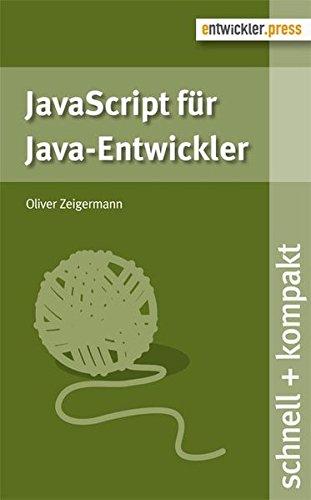 JavaScript für Java-Entwickler Broschiert – 20. Oktober 2013 Oliver Zeigermann entwickler.press 3868021094 Programmiersprachen