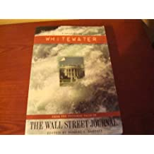 Whitewater: From the Editorial Pages of the Wall Street Journal (A Journal Briefing)