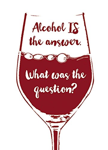 Alcohol Is The Answer Funny Wine Oclock Birthday Greeting Card Humour Cards