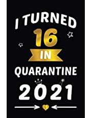 """I Turned 16 in Quarantine 2021: 16 Years Old Gift Ideas for Men / Women / Boys / Girls 