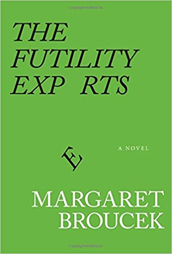 When Feelings Of Futility Close In Go >> Amazon Com The Futility Experts 9781943156498 Margaret Broucek