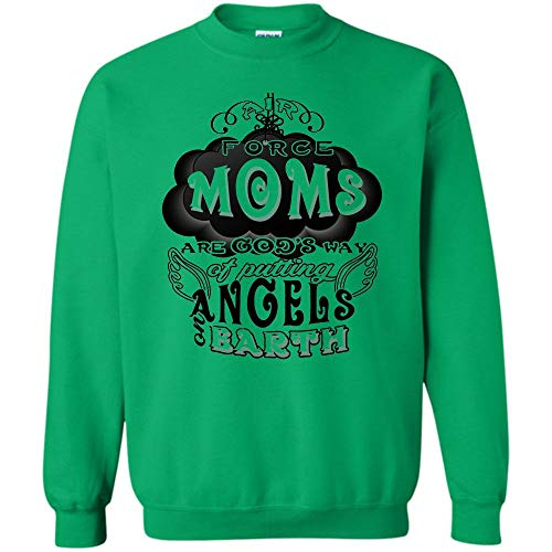 Cool Air Force Moms T Shirt, Air Force Moms are God's Way of Putting Angels Earth Sweatshirt (M,Irish Green) - Putting Green Force Air
