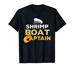 Shrimp Boat Captain T-Shirt. If you are the captain of a shrimp boat or love to go shrimping, this shirt is perfect. This shrimp boat captain novelty tshirt would make a gift.