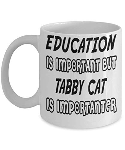 Awesome Tabby Cat Gifts 11oz Coffee Mug - Edication Is Important - Best Inspirational Gifts and Sarcasm Cats Lover ak1228 -