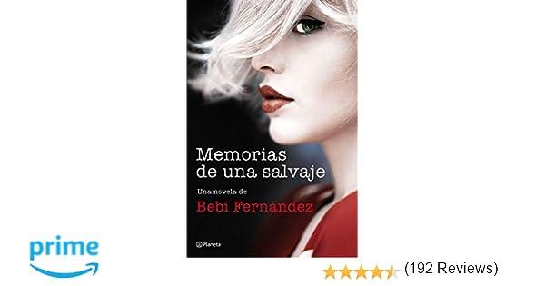 Memorias de una salvaje: 2: Amazon.es: Bebi Fernández: Libros