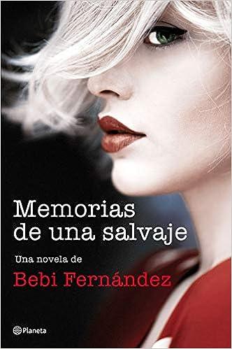 Memorias de una salvaje: 5: Amazon.es: Fernández, Bebi: Libros