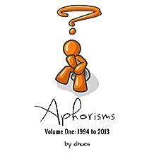 Aphorisms: Volume One: 1994 - 2013
