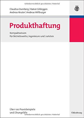 Produkthaftung. Kompaktwissen für Betriebswirte, Ingenieure und Juristen
