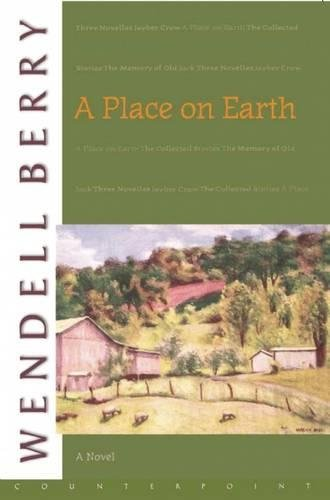 A Place on Earth: A Novel [Wendell Berry] (Tapa Blanda)