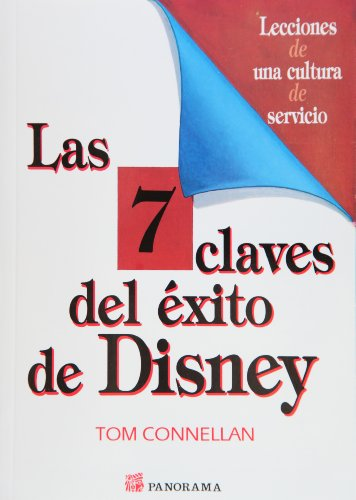 Las 7 Claves Del exito De Disney / Inside the Magic Kingdom: Seven Keys to Disney's Success