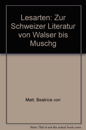 Lesarten: Zur Schweizer Literatur von Walser bis Muschg (German Edition)