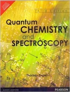Book Quantum Chemistry and Spectroscopy (3rd Edition) by Thomas Engel (2012-08-02)