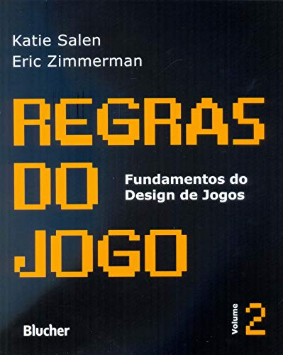 Regras do Jogo: Fundamentos do Design de Jogos (Volume 2)
