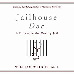 Jailhouse Doc: A Doctor in the County Jail