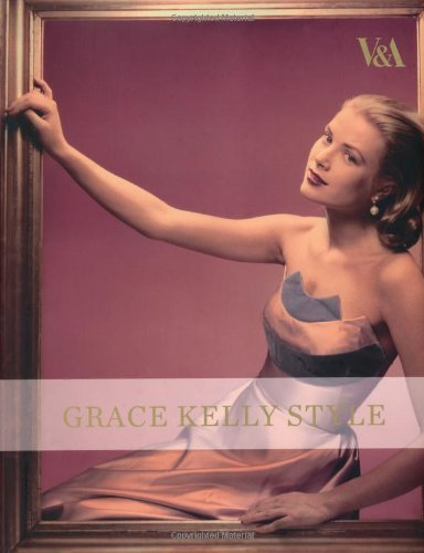 [Grace Kelly Style: Fashion for Hollywood's Princess] (Fashion Costume Museum London)