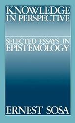 Knowledge in Perspective: Selected Essays in Epistemology (Cambridge Studies in Philosophy)