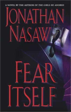 Fear Itself Novel Jonathan Nasaw