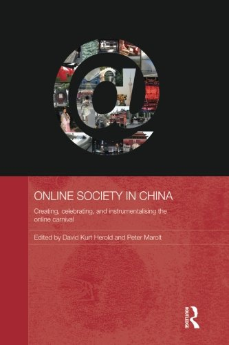 Online Society in China: Creating, celebrating, and instrumentalising the online carnival (Routledge Media, Culture and