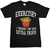 Exercise? I Thought You Said Extra Fries! Graphic T-Shirt (Medium, Black)
