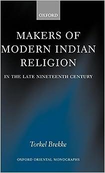 Makers Of Modern Indian Religion In The Late Nineteenth Century por Torkel Brekke
