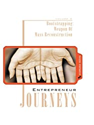 Entrepreneur Journeys (Volume Two) Bootstrapping, Weapon Of Mass Reconstruction