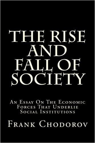 The Rise And Fall Of Society An Essay On The Economic Forces That  The Rise And Fall Of Society An Essay On The Economic Forces That Underlie  Social Institutions Frank Chodorov Frank S Meyer   Amazoncom  Cheap Will Writing Service also Good Science Essay Topics  Business Plan Writers Houston Texas