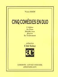 Cinq comédies en duo par Victor Haïm