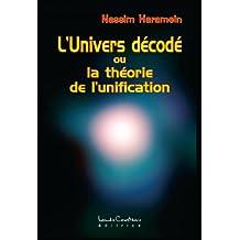L'Univers décodé ou la théorie de l'unification (French Edition)