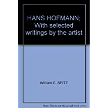 HANS HOFMANN; With selected writings by the artist