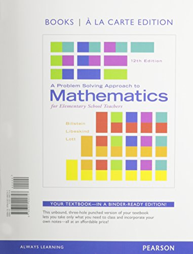 A Problem Solving Approach to Mathematics for Elementary School Teachers, Books a la Carte Edition (12th Edition)