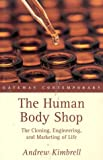 The Human Body Shop, Andrew Kimbrell, 0895264188