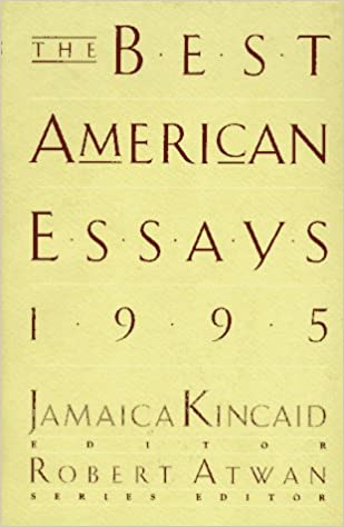 the best american essays kincaid  the best american essays 1995 kincaid 9780395691830 com books