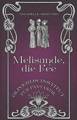 Melisande, die Fee (Oliveros Institut für Fantastik) (German Edition)