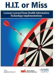 H.i.t. or Miss: Lessons Learned from Health Information Technology Implementation