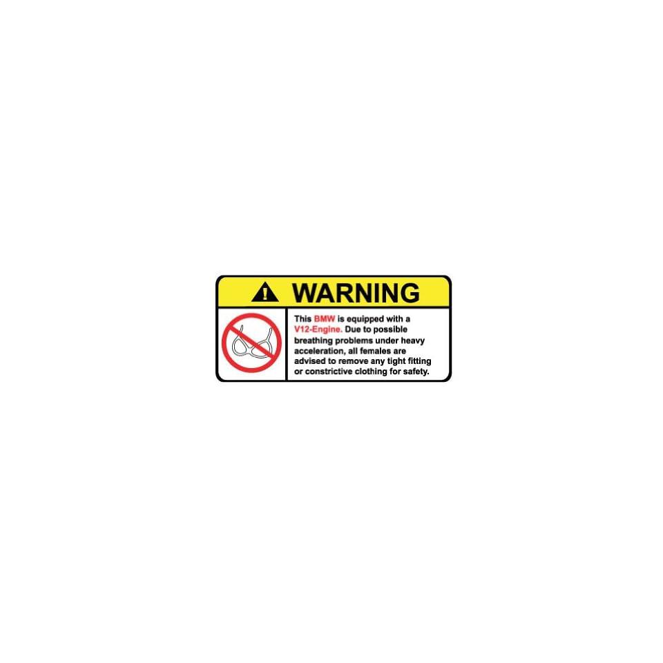 BMW V12 No Bra, Warning decal, sticker